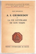 A. S. Griboedov et la vie littéraire de son temps. [Aleksander Griboyedov Text in French].