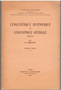 Linguistique historique et linguistique générale. Tome II. Nouveau Tirage. Collection Linguistique publiée par La Société de Linguistique de Paris - XL.