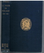 Papers relating to the Scots in Poland 1576 - 1793. Edited with an