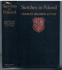 Sketches in Poland.  Written and Painted by Frances Delanoy Little with an