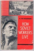 How Soviet Workers Live. Translated from 'Tak zivut sovetskiye rabochiye'.