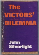 The Victor's Dilemma. Allied Intervention in the Russian Civil War.