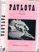 Pavlova 1881 - 1931.  A Biography. Edited by A. H Franks in collaboration with members of the Pavlova Commemoration Committee.