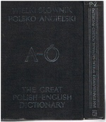 The Great Polish-English Dictionary. Supplemented.  A-O, P-Z. Wielki slownik Polsko-Angielski z suplementem. Polish into English only.