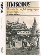 Muscovy.  Russia through Foreign Eyes 1553 - 1900.