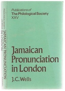 Jamaican Pronunciation in London (Publications of the Philological Society). Publications of the Philological Society XXV.
