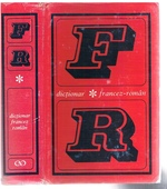 Dictionar francez - român. Dictionnaire français - roumain. [French into Romanian Dictionary]