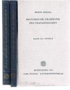 Historische Grammatik des Französischen:  Band 1 Lautlehre, Band 2 Formenlehre, Band 3 Syntax. Three volumes complete.