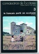 Le français parlé en occitanie. Occitan. Connaissance des l'occitanie 3.