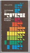 Dictionar de Proverbe Englez - Roman.  Dictionary of English and Romanian