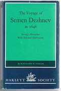The Voyage of Semen Dezhnev in 1648: Bering's Precursor with selected documents by Raymond H Fisher.