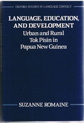 Language Education and Development Urban and Rural Tok Pisin in Papua New Guinea. Oxford Studies in Language Contact.