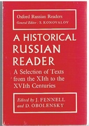 A Historical Russian Reader. A Selection of Texts from the XIth to XVIth Centuries. Oxford Russian Readers.