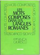 Les Mots Composés dans les Langues Romanes Roumain, Italien, Français,