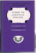 Tudor to Augustan English. A Study in Syntax and Style from Caxton to Johnson. The Language Library Edited by Eric Partridge and Simeon Potter.