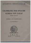 Grammatik der Sprache Gudeas von Lagas (zweite Auflage). Heft II Schrift- und Formenlehre. Analecta Orientalia 28.