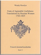 Feats of agreeable usefulness Translations by Russian women 1763-1825. Frauen Literatur Geschichte.