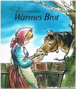 Warmes Brot. Illustrationen von Ingeborg Meyer-Rey [text in German].