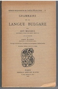 Grammaire de la Langue Bulgare avec le concurs de Stefan Mladenov. [Bulgarian grammar]. Collection de grammaires de l'institut d'Études slaves. - IV. [Text in French].