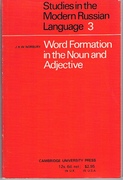 Word Formation in the Noun and Adjective. Studies in the Modern Russian Language 3.