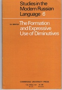 The Formation and Expressive Use of Diminutives. Studies in the Modern
