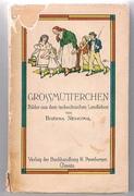 Großmütterchen. Bilder aus dem tschechischen Landleben. (Babicka). Aus dem Tschechischen übersetzt von Dr. Kamill Eben.