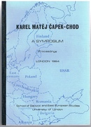 Karel Matej Capek-Chod: Proceedings of a Symposium held at the School of Slavonic and East European Studies 18-20 September 1984