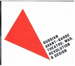 Russian Avant-Garde Theatre: War, Revolution & Design
