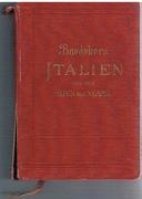 Italien von des Alpen bis Neapel Kurzes Reisehandbuch.  Mit 34 Karten, 41 Plänen und 23 Grundrissen.