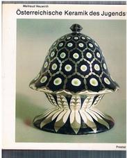 Osterreichische Keramik des Jugendstils (Jugenstil Ceramics)  Sammlung des
