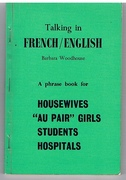 Talking in French/English A phrase book for Housewives,