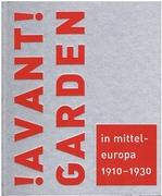 !Avantgarden! in Mitteleuropa 1910-1930  Transformation und Austausch