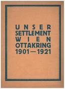 Unser Settlement Wien Ottakring 1901 - 1921