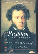 Pushkin on Literature   Selected, edited and translated from the Russian