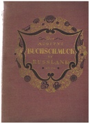 Der Moderne Buchschmuck in Russland: illustrations by Benois, Somov, Bakst, Lanceray, Bilibin, Narbut, Chekhonin. [Modern book decoration in Russia].