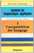 L'acquisition du langage Manuel de linguistique appliquée.