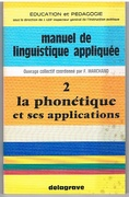 La phonétique et ses applications Manuel de linguistique appliquée.