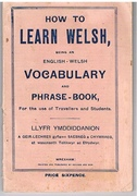 How to Learn Welsh, being an English-Welsh Vocabulary and Phrase-Book for