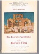 Aleppo. Six Tournées touristiques aux Alentours d'Alep. Sites et Monuments 2e Edition - Revue - corrigée et augmentée