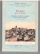 Aleppo Past and Present. Its history, its citadel, its museum and its antique monuments. 3rd Edition