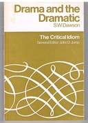 Drama and the Dramatic The Critical Idiom. General Editor: John D. Jump.