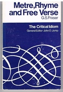 Metre, Rhyme and Free Verse. The Critical Idiom. General Editor: John D. Jump.