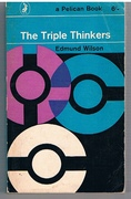 The Triple Thinkers. Twelve Essays on Literary Subjects.