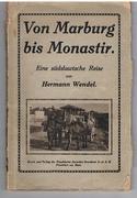 Von Marburg (Maribor) bis Monastir (Bitola). Eine südslawische Reise.
