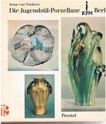 Die Jugendstil-Porzellane Der Kpm Bestandskatalog der Königlichen Porzellan - Manufaktur Berlin 1896-1914. Materialen zur Kunst des 19. Jahrhunderts. [Text in German].