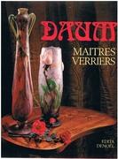 Daum Maîtres Verriers 1870 - 1980