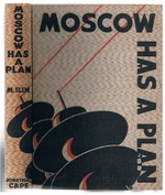 Moscow has a Plan. A Soviet Primer. Translated from the Russian of M Ilin. By G S Counts & N P Lodge with illustrations drawn by William Kermode.