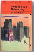 Invitation to a Beheading. A novel by Vladimir Nabokov.  Translated from the Russian by Dmitri Nabokov in collaboration with the author. A Penguin Book.