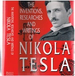 The Inventions, Researches and Writings of Nikola Tesla Second Edition.