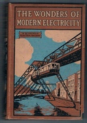 The Wonders of Modern Electricity with seventeen illustrations & diagrams.